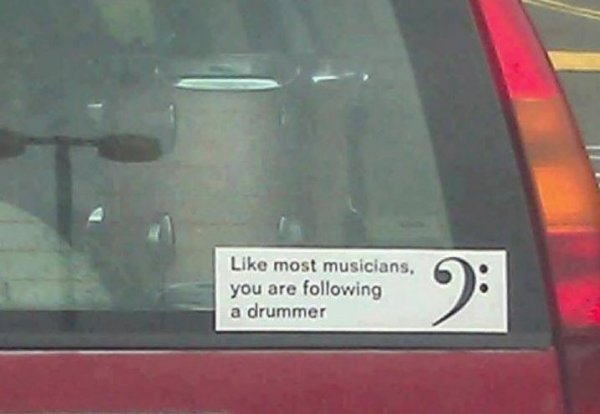 Like Most Musicians, You Are Folowing a Drummer.JPG