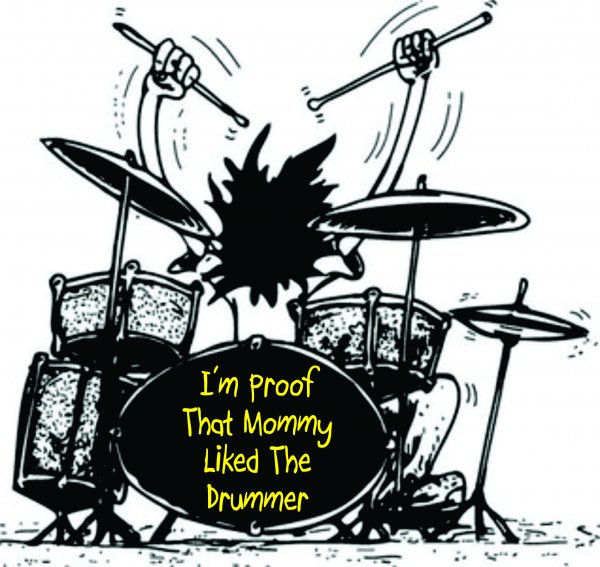 Mommy Liked the Drummer.jpg
